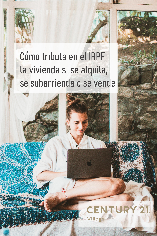 Cómo tributa en el IRPF la vivienda si se alquila, se subarrienda o se vende